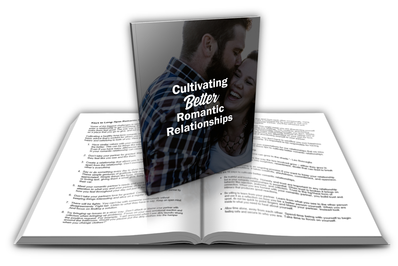 3 cultivating better Romantic Relationships